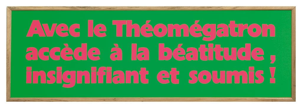 Taroop & Glabel, Avec le Théomégatron..., 1998 Vénalyne sur contreplaqué50 x 150 cm / 19 5/8 x 59  inches