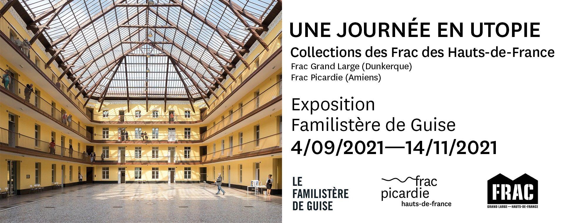 Une journée en utopie, Familistère de Guise, Guise (FR) September 4 - November 2, 2021